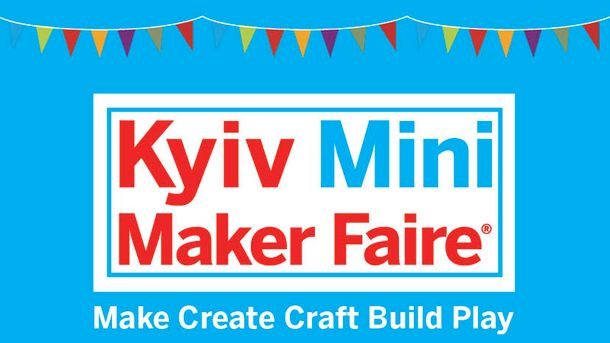 Kyiv Mini Maker Faire